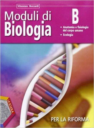 Moduli di biologia per la riforma. Tomo B