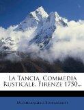 La Tancia. Commedia Rusticale. Firenze 1750...