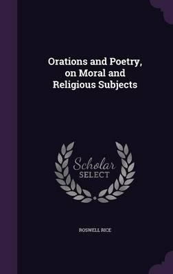 Orations and Poetry, on Moral and Religious Subjects