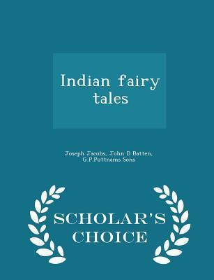 Indian Fairy Tales - Scholar's Choice Edition