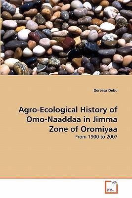 Agro-Ecological History of Omo-Naaddaa in Jimma Zone of Oromiyaa