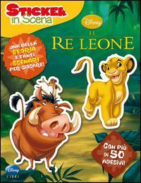 Il re Leone. Sticker in scena. Con adesivi. Ediz. illustrata