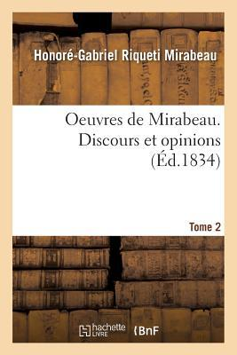 Oeuvres de Mirabeau. Discours et Opinions Tome 2