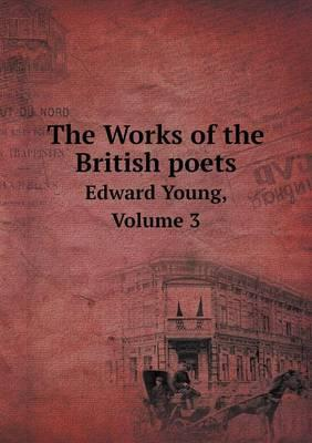 The Works of the British Poets Edward Young, Volume 3