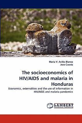 The socioeconomics of HIV/AIDS and malaria in Honduras