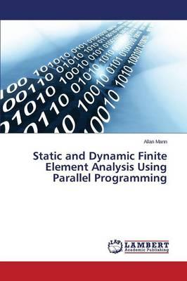 Static and Dynamic Finite Element Analysis Using Parallel Programming