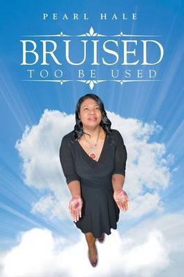 Bruised Too Be Used