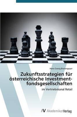 Zukunftsstrategien für österreichische Investmentfondsgesellschaften