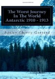 The Worst Journey in the World Antarctic 1910 - 1913