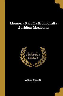 Memoria Para La Bibliografía Jurídica Mexicana