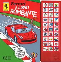 Ferrari. Il libro rombante. Libro sonoro. Ediz. a colori