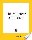 The Muleteer and Other