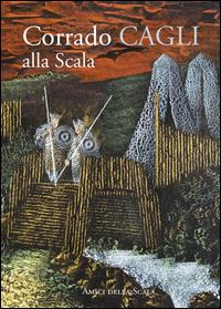 Corrado Cagli alla Scala. Ediz. illustrata