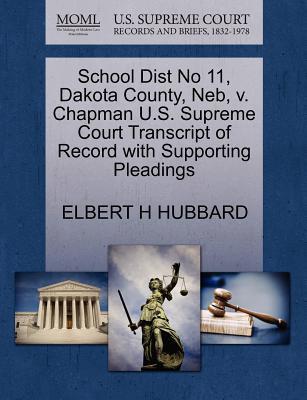 School Dist No 11, Dakota County, NEB, V. Chapman U.S. Supreme Court Transcript of Record with Supporting Pleadings