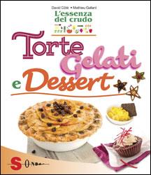Torte, gelati e dessert: sane golosità