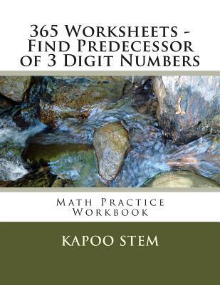 365 Worksheets - Find Predecessor of 3 Digit Numbers