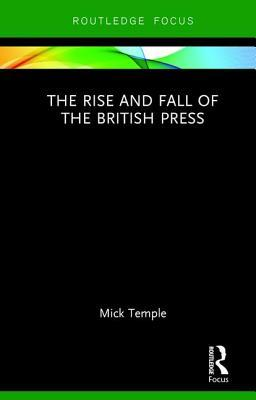 The Rise and Fall of the British Press