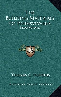 The Building Materials of Pennsylvania