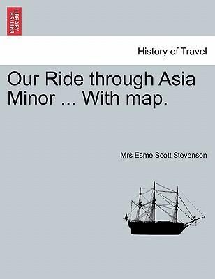Our Ride through Asia Minor ... With map.