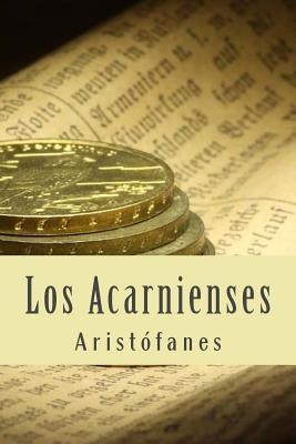 Los acarnienses/ The...