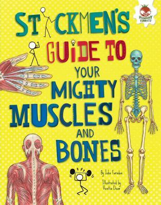 Stickmen's Guide to Your Mighty Muscles and Bones
