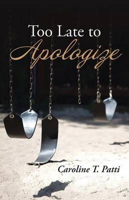 Too Late to Apologize
