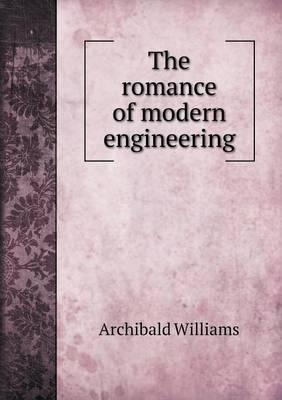 The Romance of Modern Engineering