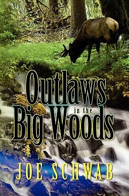 Outlaws in the Big Woods