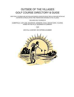 Outside of the Viilages Golf Course Directory & Guide