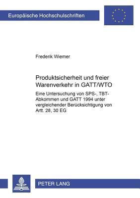 Produktsicherheit und freier Warenverkehr in GATT/WTO
