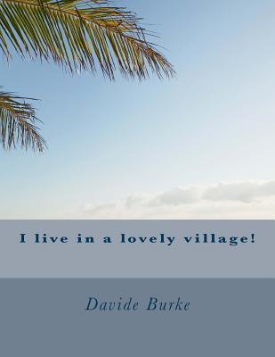 I Live in a Lovely Village!