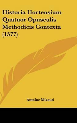 Historia Hortensium Quatuor Opusculis Methodicis Contexta