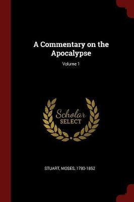 A Commentary on the Apocalypse; Volume 1