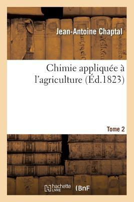 Chimie Appliquee a l'Agriculture. Tome 2