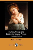 Hymns, Songs and Fables for Young People (Illustrated Edition) (Dodo Press)