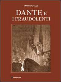 Dante e i fraudolenti. Ediz. illustrata