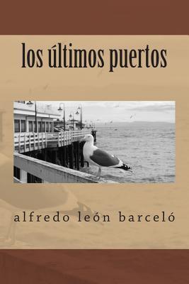 Los últimos Puertos / The Last Ports