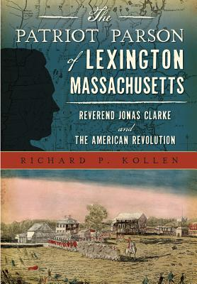The Patriot Parson of Lexington, Massachusetts