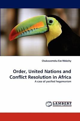 Order, United Nations and Conflict Resolution in Africa
