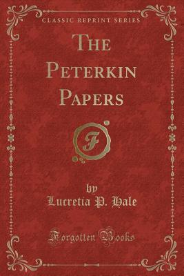 The Peterkin Papers (Classic Reprint)