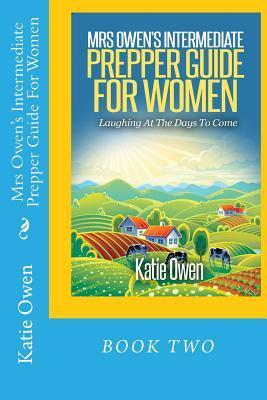 Mrs Owen's Intermediate Prepper Guide for Women