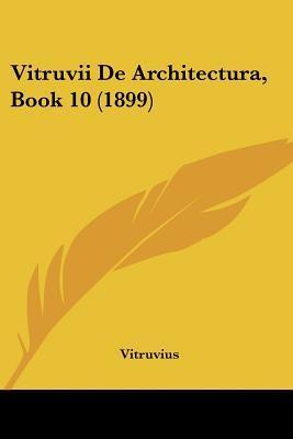 Vitruvii de Architectura, Book 10 (1899)