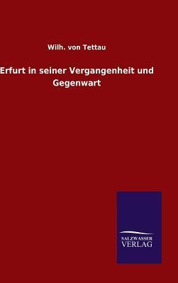 Erfurt in seiner Vergangenheit und Gegenwart