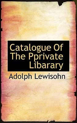 Catalogue of the Pprivate Libarary