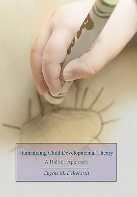 Humanizing Child Developmental Theory