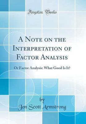A Note on the Interpretation of Factor Analysis