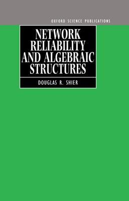 Network Reliability and Algebraic Structures