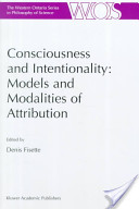 Consciousness and Intentionality Models and Modalities of Attribution