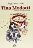 Tina Modotti. Una donna del ventesimo secolo