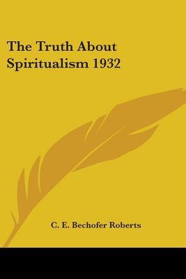 The Truth About Spiritualism 1932
